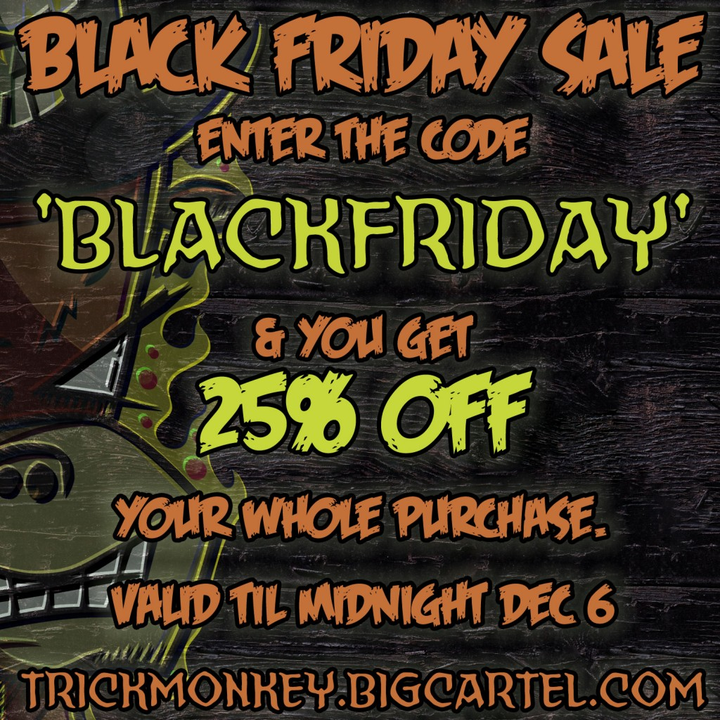 Trick Monkey Black Friday Sale 2013